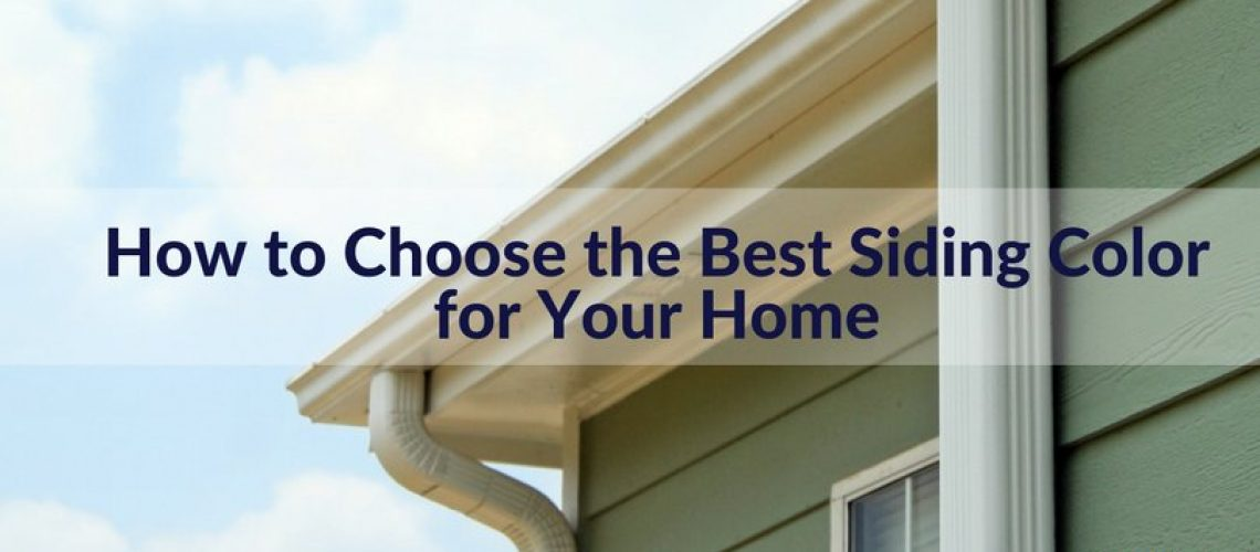 how to choose the best siding color for your home - eads roofing llc